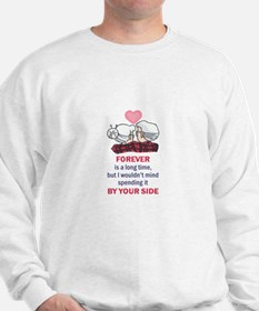 FOREVER IS A LONG TIME Sweatshirt