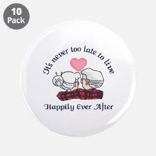 "ITS NEVER TOO LATE 3.5"" Button (10 pack)"