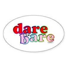 Dare to go Bare Oval Decal