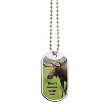 Don't moose with me! 2: Alaskan moose Dog Tags