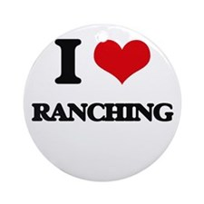I Love Ranching Ornament (Round)