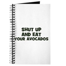 shut up and eat your avocados Journal