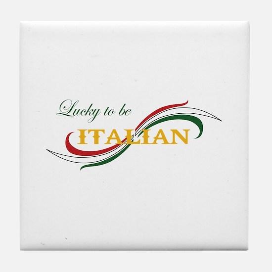 LUCKY TO BE ITALIAN Tile Coaster