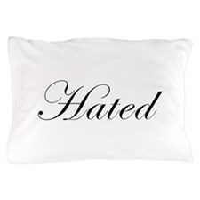 Hated Pillow Case