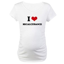 I Love Recalcitrance Shirt