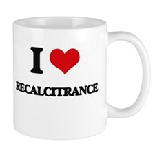 I Love Recalcitrance Mugs