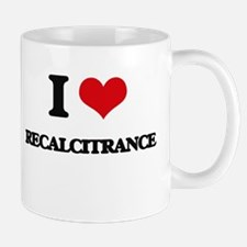 I Love Recalcitrance Mugs