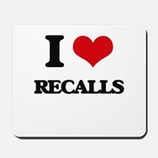 I Love Recalls Mousepad