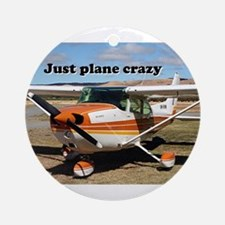 Just plane crazy: high wing aircr Ornament (Round)