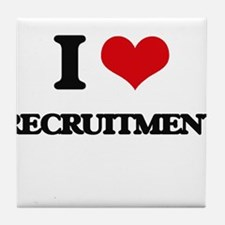 I Love Recruitment Tile Coaster