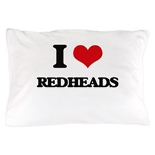 I Love Redheads Pillow Case