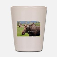 Moose with me and you're history: Alask Shot Glass