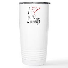 I Love Bulldogs Travel Coffee Mug