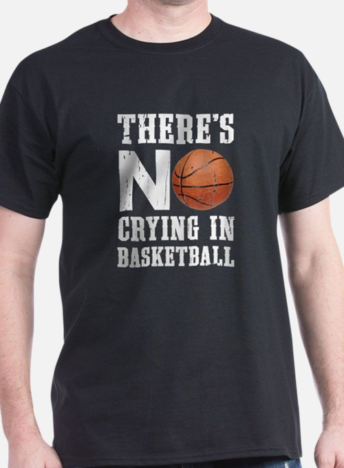 No Crying In Basketball T-Shirt
