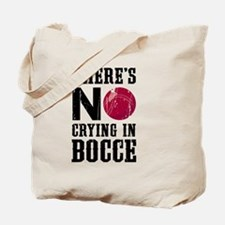 No Crying In Bocce Tote Bag