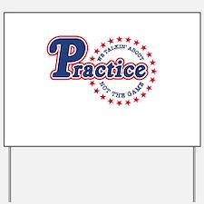 Philadelphia Practice Yard Sign