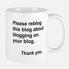 reblog this blog about blogging Mugs