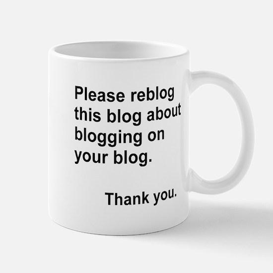 reblog this blog about blogging Mugs