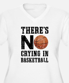 No Crying In Basketball Plus Size T-Shirt