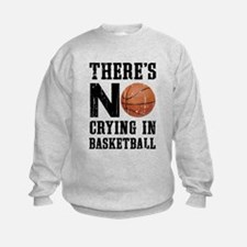 No Crying In Basketball Sweatshirt