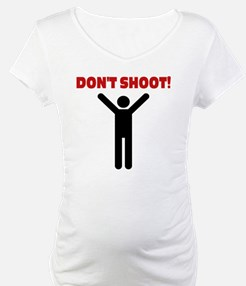 DON'T SHOOT! Shirt
