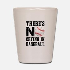 No Crying In Baseball Shot Glass