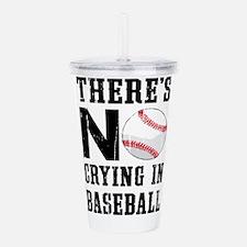 No Crying In Baseball Acrylic Double-wall Tumbler