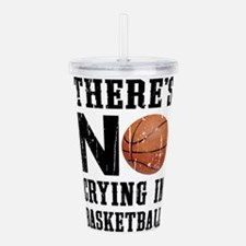 No Crying In Basketbal Acrylic Double-wall Tumbler