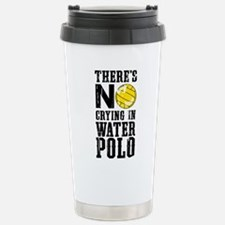 No Crying in Water Polo Stainless Steel Travel Mug