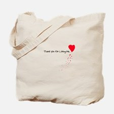 Thank you for Loving Me Tote Bag