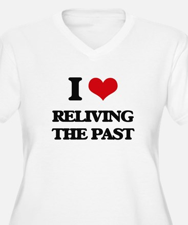 I Love Reliving The Past Plus Size T-Shirt