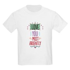 Love You Most Ardently T-Shirt