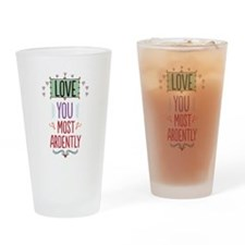Love You Most Ardently Drinking Glass