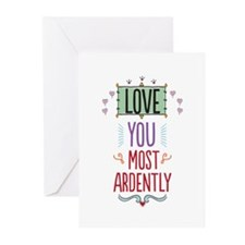 Love You Most Ardently Greeting Cards