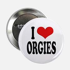 I Love Orgies Button