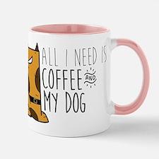 All I Need Is Coffee And My Dog Mug