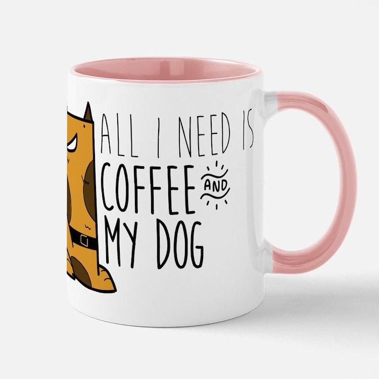 All I Need Is Coffee And MyDog Mug