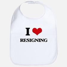 I Love Resigning Bib