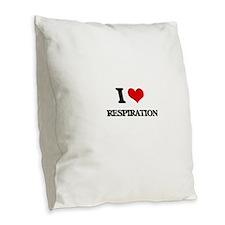 I Love Respiration Burlap Throw Pillow