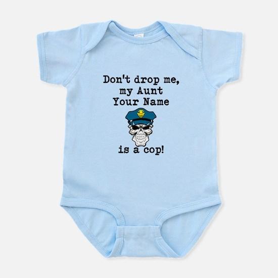 Dont Drop Me My Aunt Is A Cop Body Suit