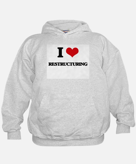 I Love Restructuring Hoodie