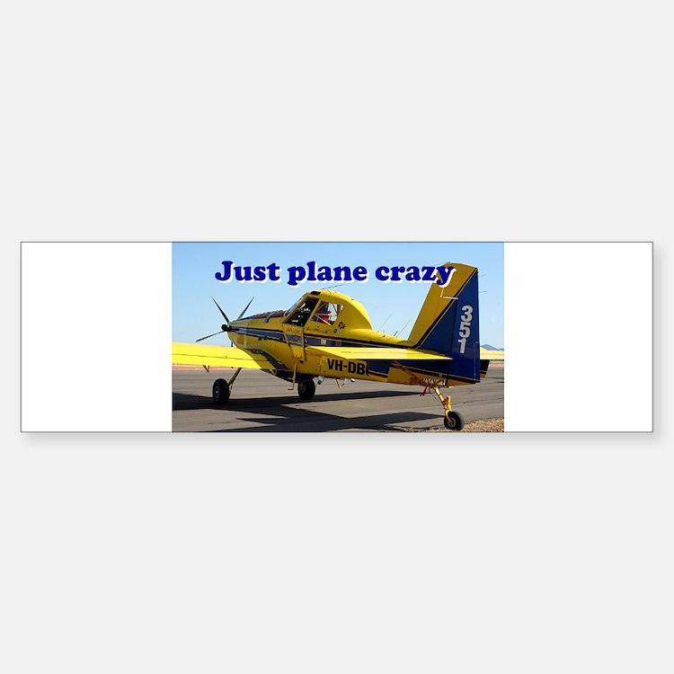 Just plane crazy: Air Tractor (blue Bumper Bumper Bumper Sticker