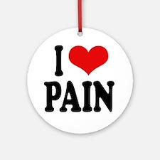 I Love Pain Ornament (Round)