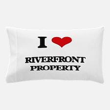 I Love Riverfront Property Pillow Case