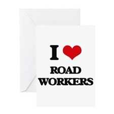 I Love Road Workers Greeting Cards
