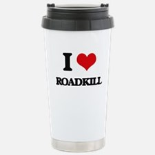 I Love Roadkill Stainless Steel Travel Mug