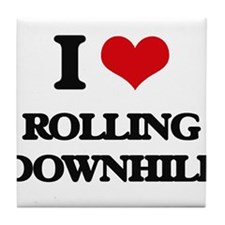 I Love Rolling Downhill Tile Coaster