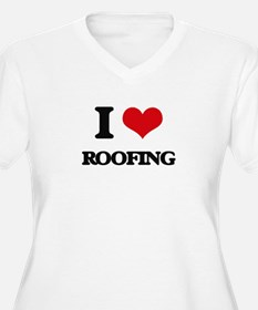 I Love Roofing Plus Size T-Shirt