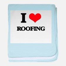 I Love Roofing baby blanket