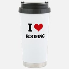 I Love Roofing Travel Mug